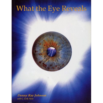 Iridology What the Eye Reveals Denny Johnson